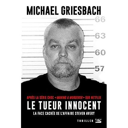 Le Tueur innocent: La face cachée de l'affaire Steven Avery