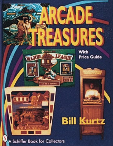 Arcade Treasures (A Schiffer Book for Collectors)