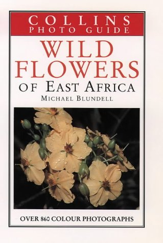 Wild Flowers of East Africa (Collins Photo Guide) (Collins Pocket Guide)