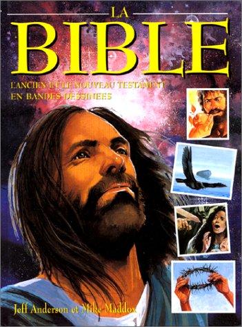 LA BIBLE. L'Ancien et le Nouveau Testament en bande dessinées