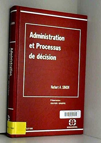 Administration et processus de décision par Herbert A. Simon