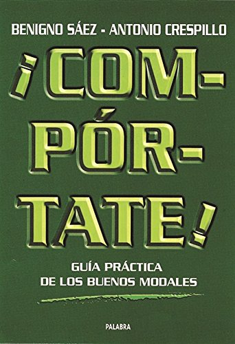 Descargar Libro ¡Compórtate!: Guía práctica de los buenos modales (Tiempo libre) de Benigno Saéz Jiménez