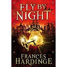 Fly by Night by Frances Hardinge (2006-09-01)