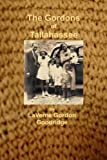 The Gordons of Tallahassee by Laverne Gordon Goodridge (2008-03-07)