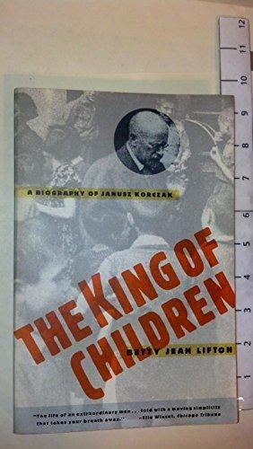 The King of Children: A Biography of Janusz Korczak 1st Schocken Books e edition by Lifton, Betty Jean (1989) Paperback