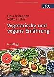 Vegetarische und vegane Ernährung