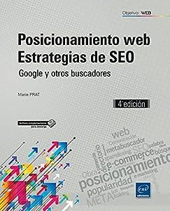 posicionamiento de google: Posicionamiento Web. Estrategias de SEO. Google y otros buscadores - 4ª edición