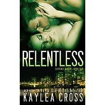 Relentless (Suspense Series) (Volume 4) by Kaylea Cross (2014-01-21)