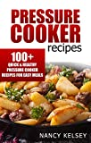 Best Pressure Cooker Recipes - Pressure Cooker Recipes: 100 Quick & Easy Pressure Review