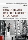 Fragile Staaten und Post-Konflikt-Situationen: Eine Analyse des Kosovo im Kontext der EU-Mission (Wissenschaftliche Beiträge aus dem Tectum-Verlag / Politikwissenschaft) -