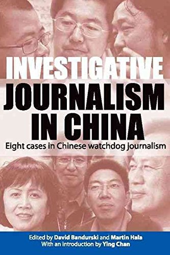 [(Investigative Journalism in China : Eight Cases in Chinese Watchdog Journalism)] [By (author) David Bandurski ] published on (July, 2010)