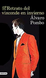 Retrato del vizconde en invierno par Álvaro Pombo