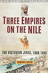 Three Empires on the Nile: The Victorian Jihad, 1869-1898