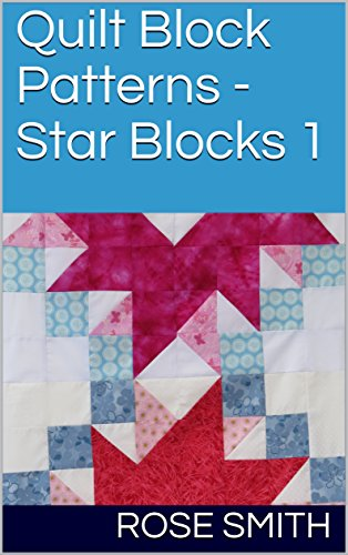 Quilt Block Patterns - Star Blocks 1 (English Edition)