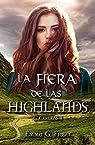 La fiera de las Highlands par Emma G. Fraser