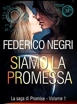 Siamo la promessa (La saga di Promise Vol. 1) di [Negri, Federico]