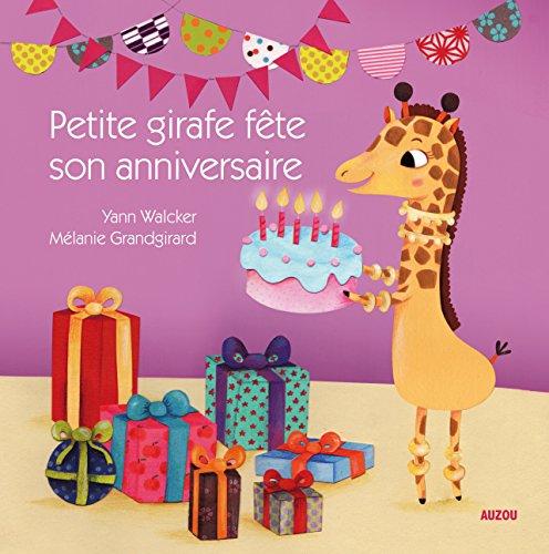 Petite girafe fête son anniversaire (Coll. Mes p'tits albums à toucher)
