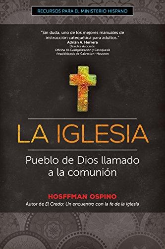 La Iglesia: Pueblo de Dios llamado a la comunión (Recursos para el ministerio hispano) por Hosffman Ospino