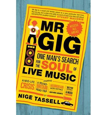 [(Mr Gig: One Man's Search for the S...