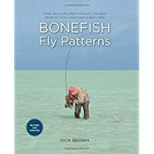 Bonefish Fly Patterns: Tying, Selecting, and Fishing All the Best Bonefish Flies from Today's Best Tiers