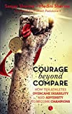 Courage beyond Compare: How Ten Athletes Overcame Disability and Adversity to Emerge Champions