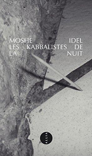 Les kabbalistes de la nuit par Moshé Idel