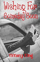 Wishing For Someday Soon by Tiffany King (2012-03-25)