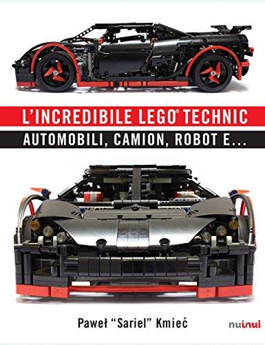 L'incredibile Lego® Technic. Automobili, camion, robot e...