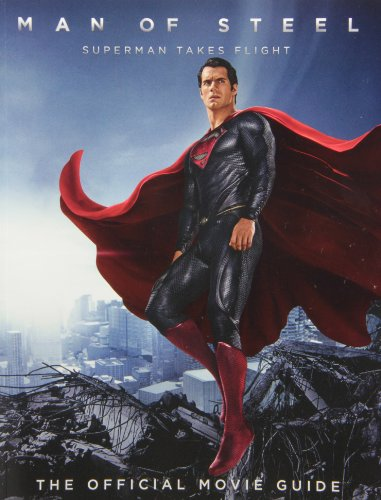 Man of Steel: Superman Takes Flight - The Official Movie Guide