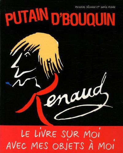 RENAUD, PUTAIN D'BOUQUIN par RENAUD SECHAN