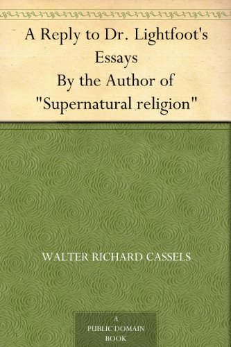 """A Reply to Dr. Lightfoot's Essays By the Author of """"Supernatural religion"""" book cover"""