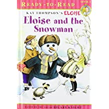 Eloise and the Snowman (Kay Thompson's Eloise: Ready-to-Read. Level)