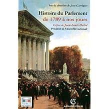 Histoire du Parlement : De 1789 à nos jours (Collection d'Histoire parlementaire)