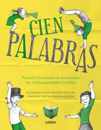 CIEN PALABRAS - Pequeño Diccionario de Autoridades, por Rosa Navarro Durán