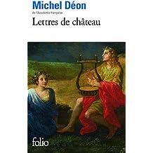 Lettres de château: À Larbaud, Conrad, Manet, Giono, Poussin, Toulet, Braque, Apollinaire, Stendhal, Morand
