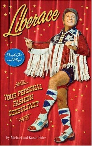 Liberace: Your Personal Fashion Consultant por Karan Feder