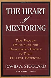 The Heart of Mentoring: Ten Proven Principles for Developing People to Their Fullest Potential (English Edition)