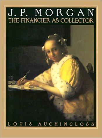 jp-morgan-the-financier-as-collector-by-louis-auchincloss-1990-09-01