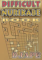 Difficult Nurikabe book: 200 puzzles: Volume 1 by Djape (2015-11-02)