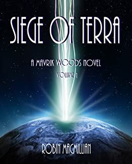 Siege of Terra (The Mavrik Woods Series Book 1) (English Edition) par [MacMillan, Robin]