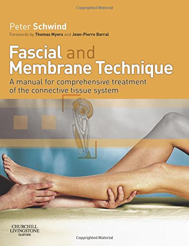 Fascial and Membrane Technique: A manual for comprehensive treatment of the connective tissue system, 1e