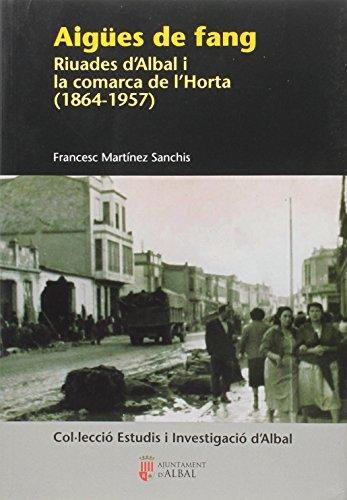 Aigües de fang: Riuades d'Albal i la comrca de l'Horta (1864-1957)