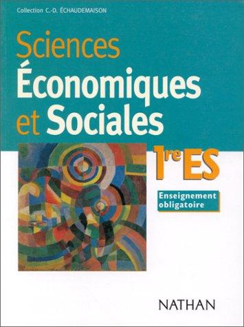 Sciences économiques et sociales, 1re ES : Enseignement obligatoire par Collectif