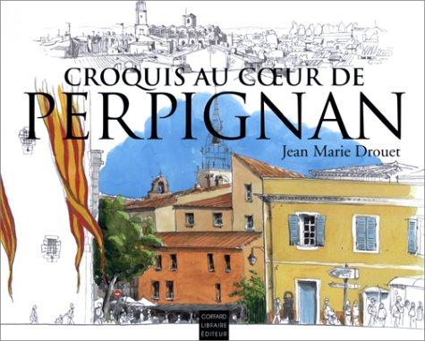Croquis au coeur de Perpignan par Jean-Marie Drouet