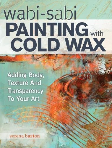 wabi-sabi-painting-with-cold-wax-adding-body-texture-and-transparency-to-your-art
