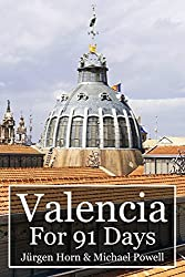 Valencia For 91 Days (English Edition)
