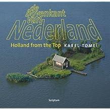 De Bovenkant Van Nederland/Holland from the Top