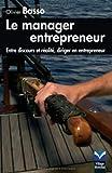 Le Manager entrepreneur - Entre discours et réalités, diriger en entrepreneur