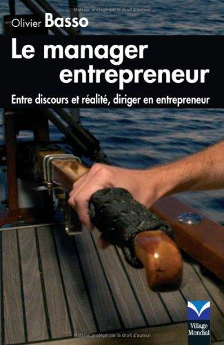 Le Manager entrepreneur: Entre discours et réalités, diriger en entrepreneur