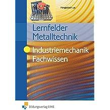 Lernfelder Metalltechnik: Industriemechanik Fachwissen: Schülerband